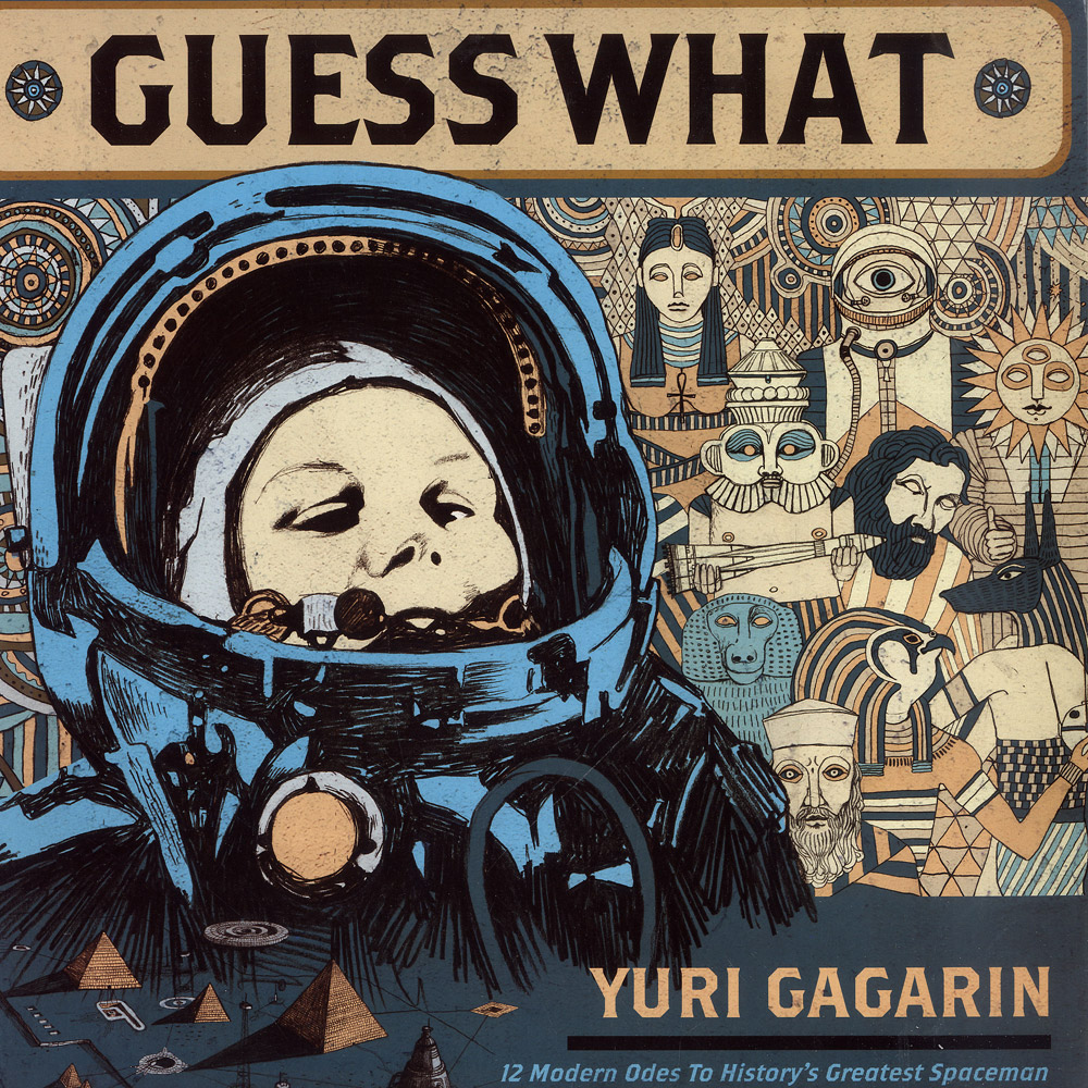 Guess What - YURI GAGARIN