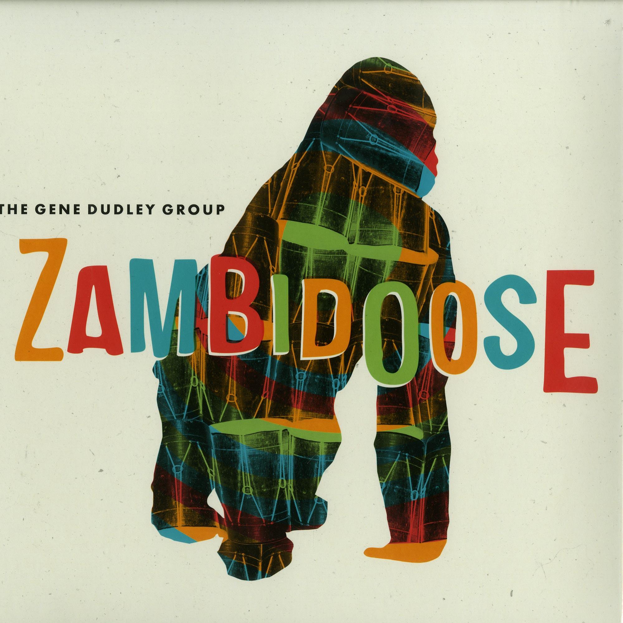 The Gene Dudley Group - ZAMBIDOOSE