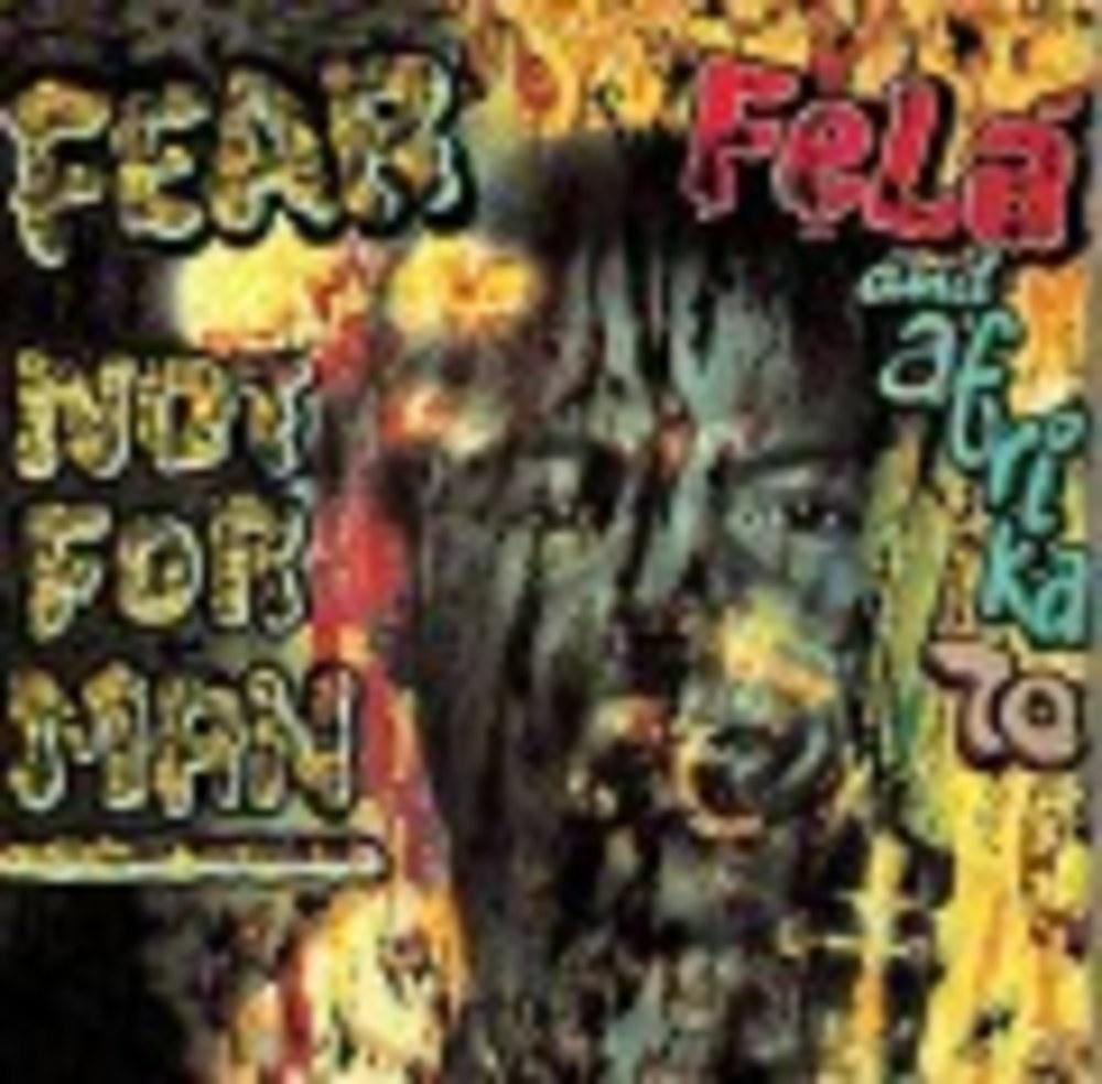 Fela Kuti - FEAR NOT FOR MAN