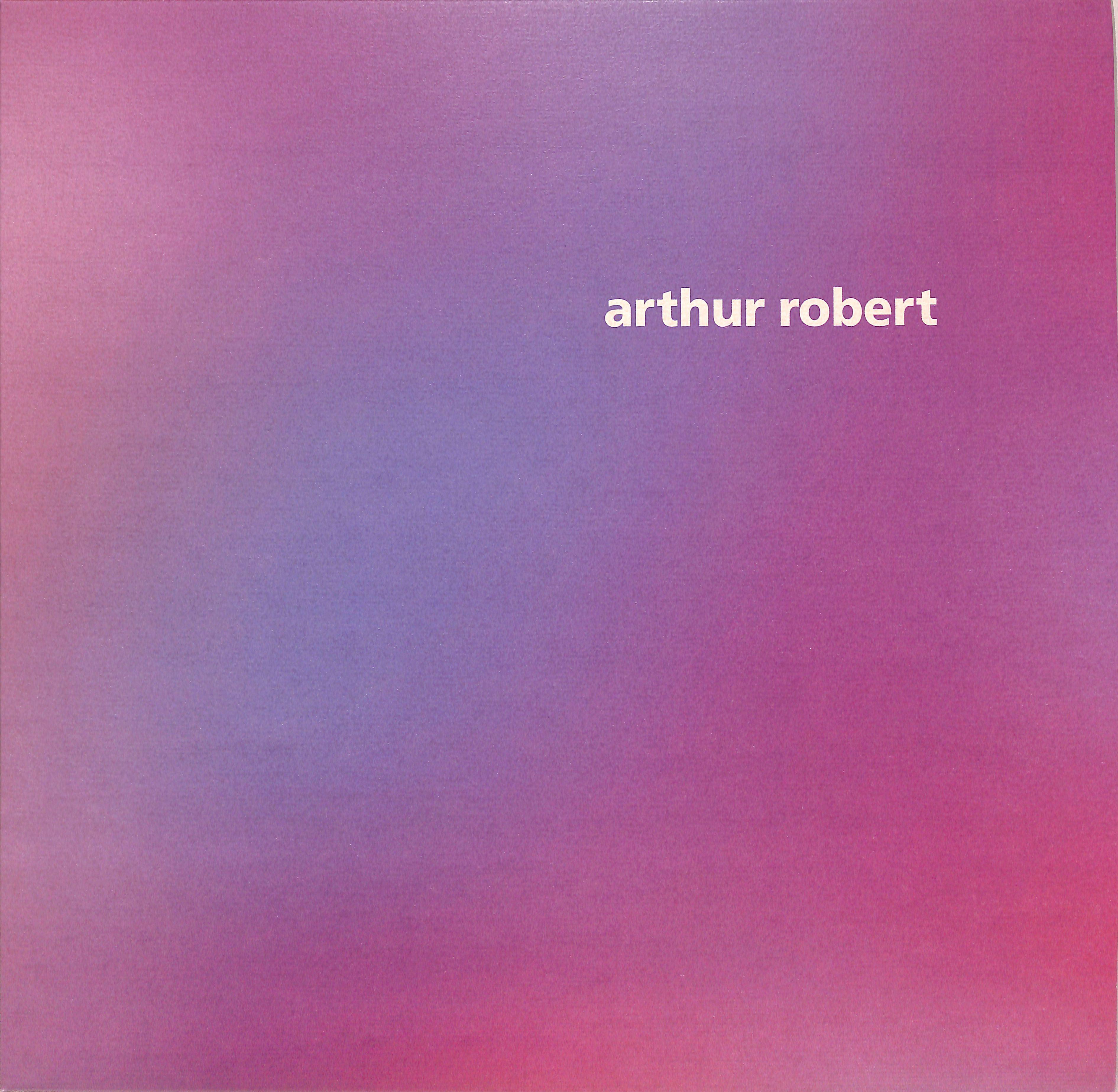 Arthur Robert - ARRIVAL PART 1