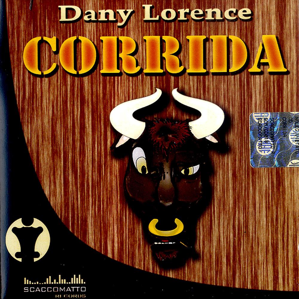 Dany Lorence - CORRIDA