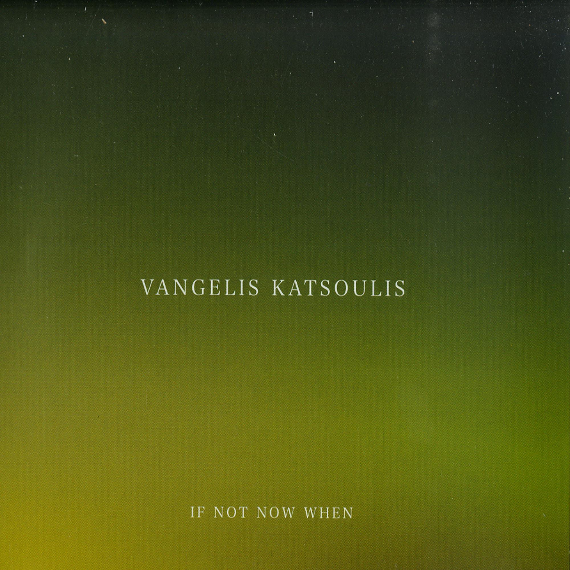 Vangelis Katsoulis - IF NOT KNOW WHEN