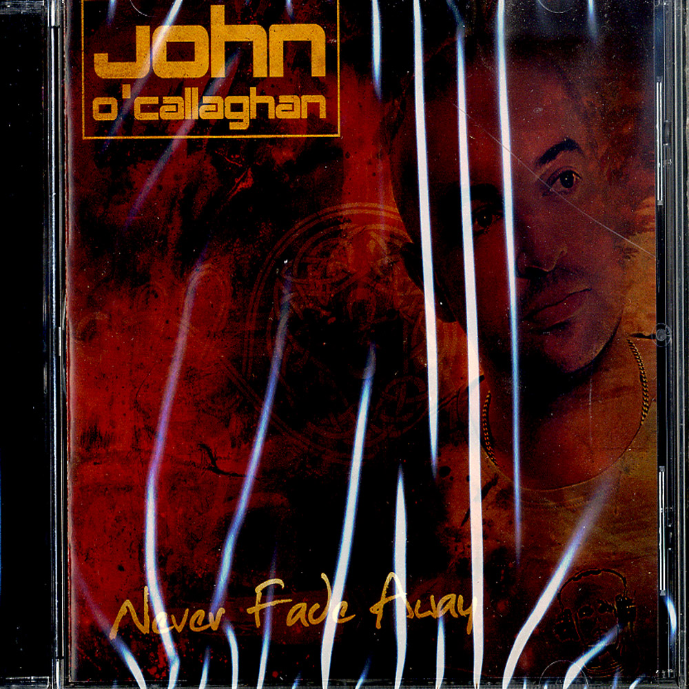 John O Callaghan - NEVER FADE AWAY