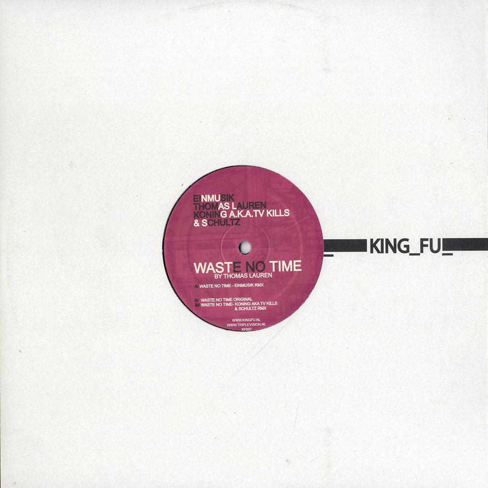 Thomas Lauren / Einmusik / Koning & Schultz - WASTE NO TIME