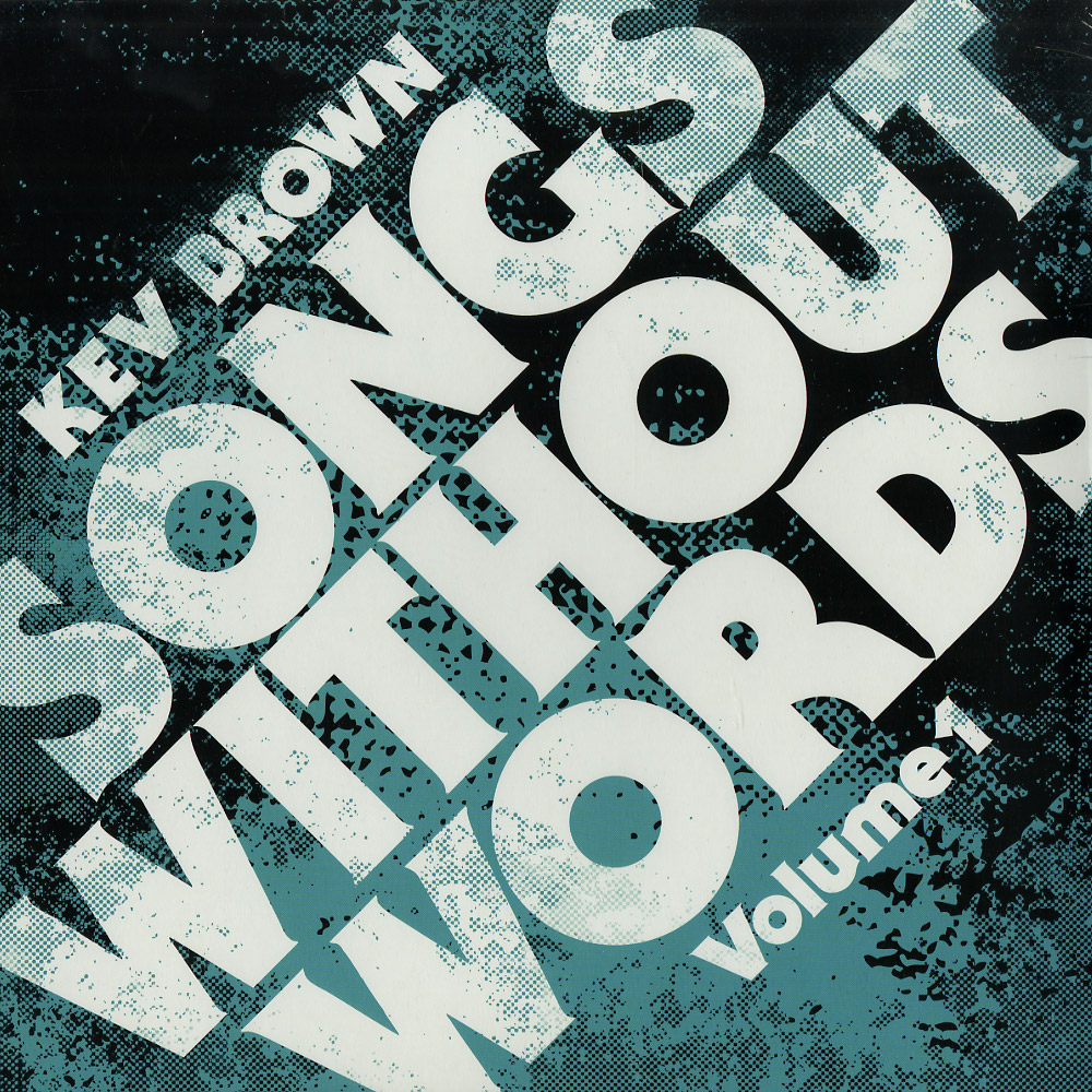 Kev Brown - SONGS WITHOUT WORDS VOL. 1