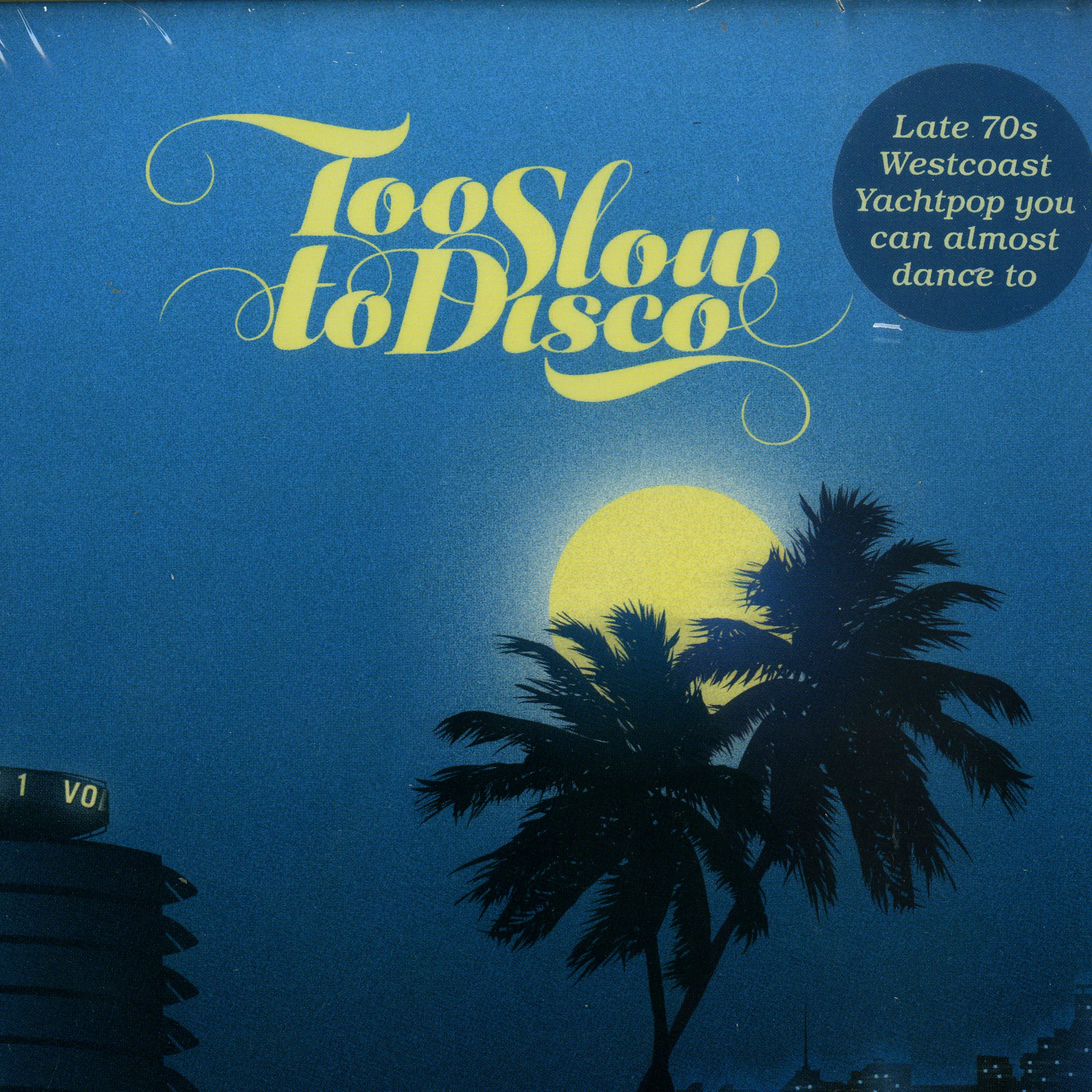 Various Artists - TOO SLOW TO DISCO VOL. 1