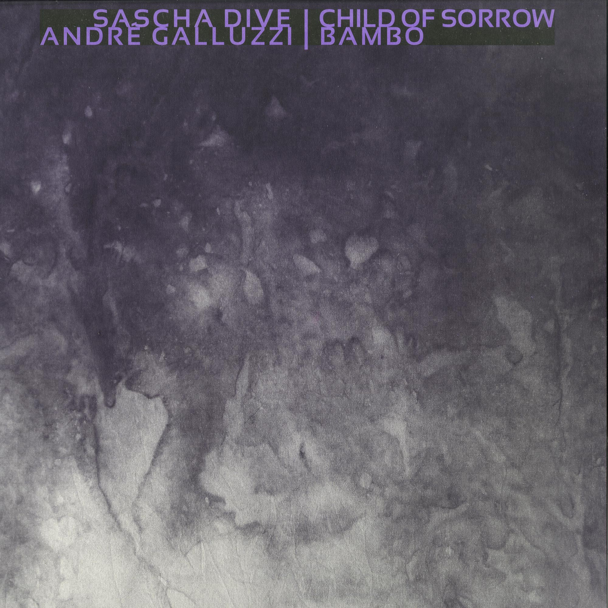 Sascha Dive / Andre Galluzzi - CHILD OF SORROW / BAMBO