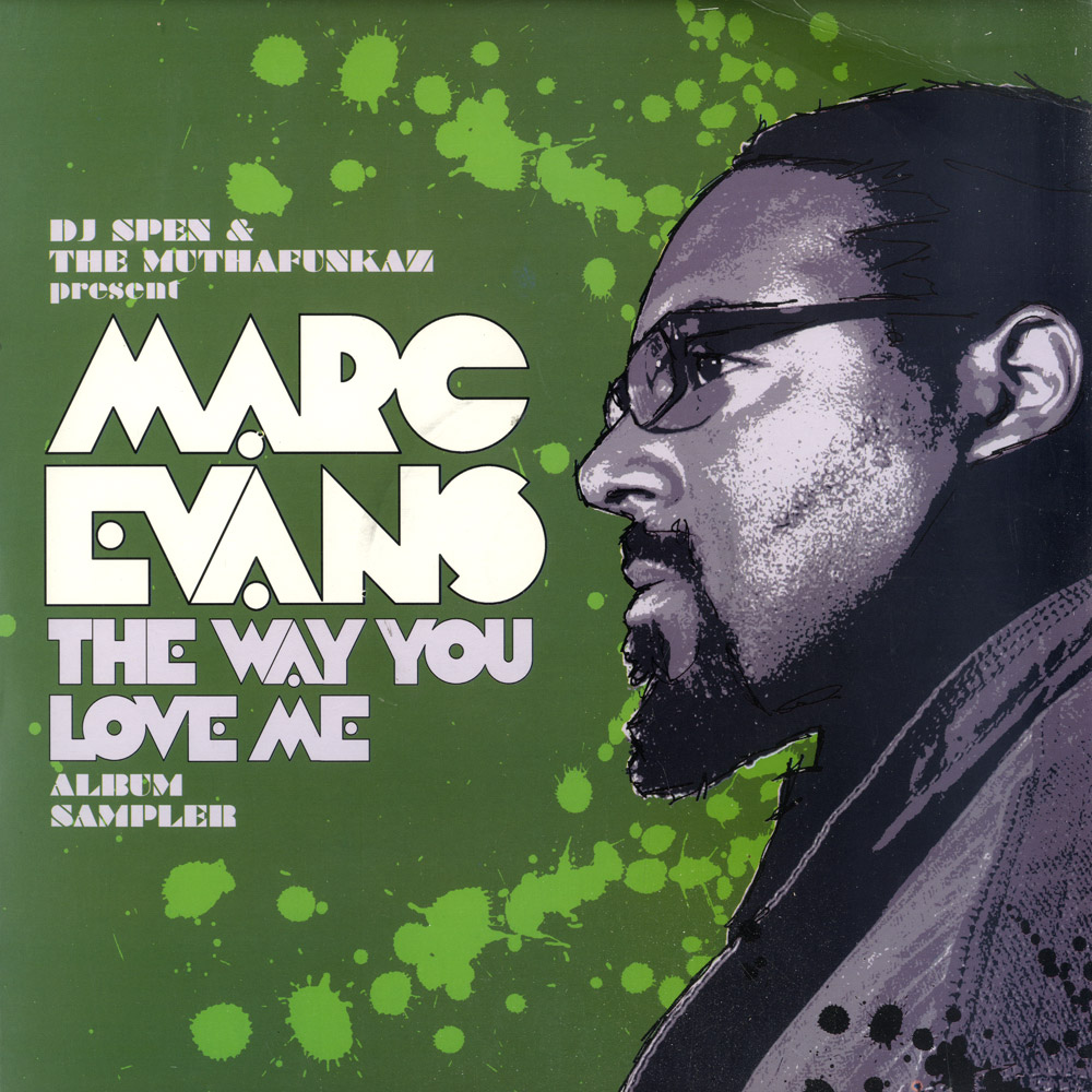 DJ Spen & The MuthaFunkaz present Marc Evans - THE WAY YOU LOVE ME / ALBUM SAMPLER