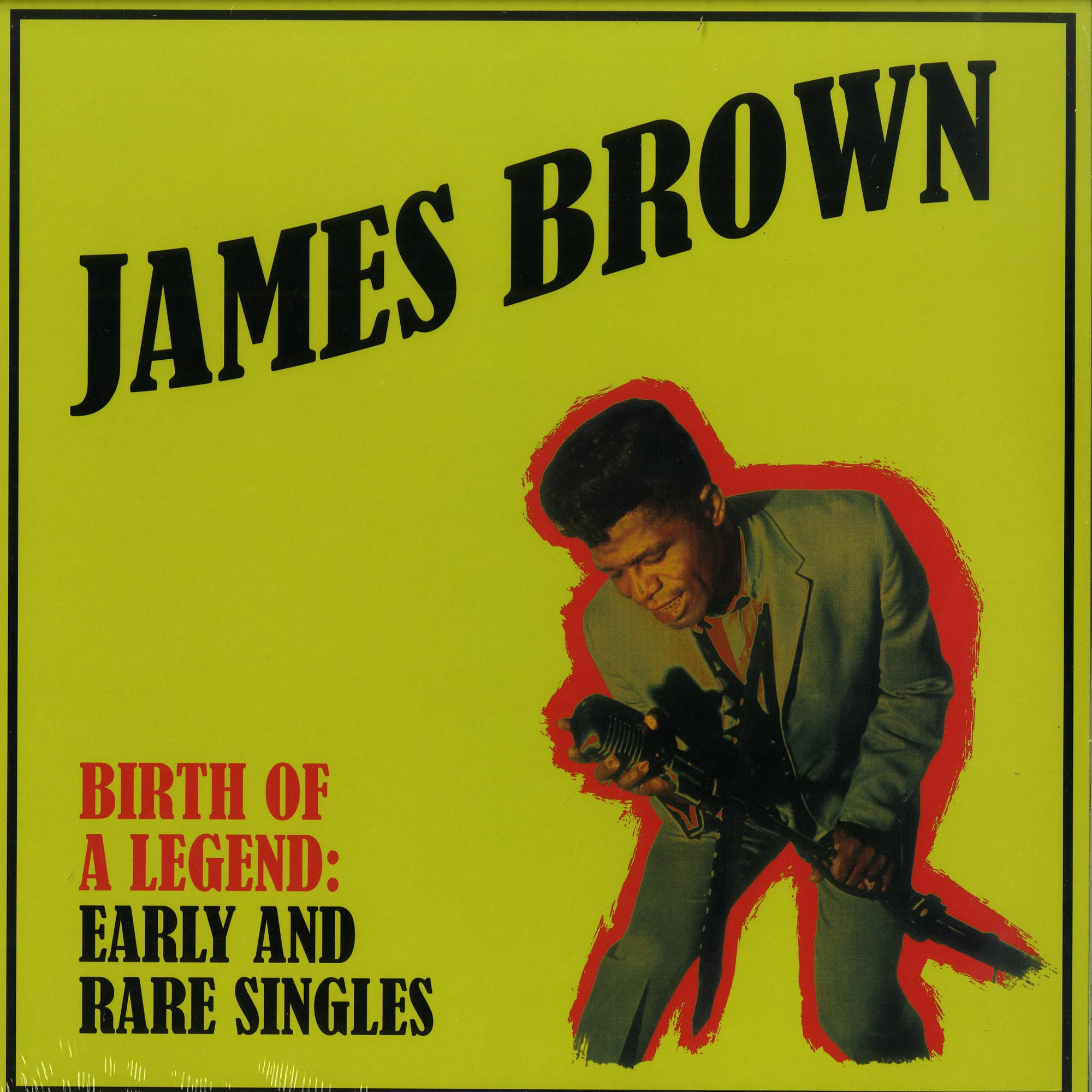 James Brown - BIRTH OF A LEGEND: EARLY AND RARE SINGLES