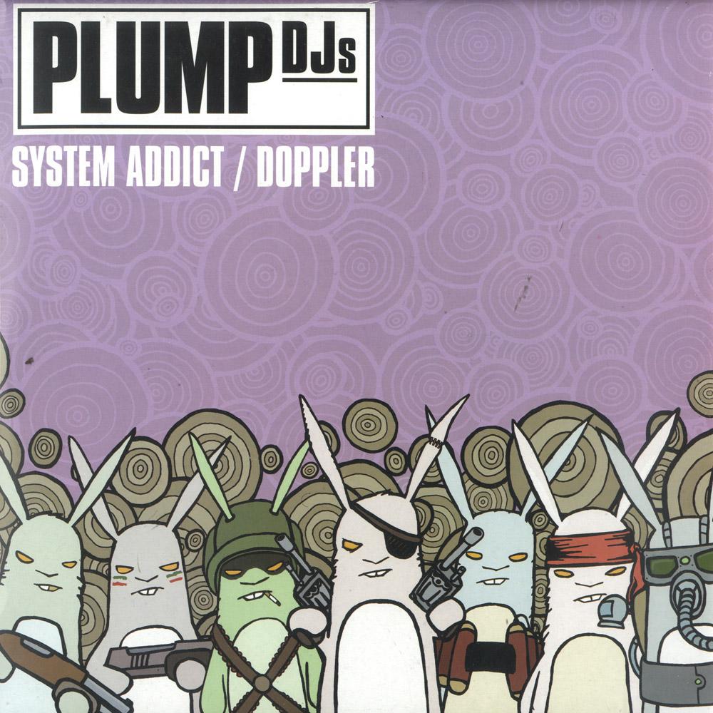 Plump DJs - SYSTEM ADDICT / DOPPLER