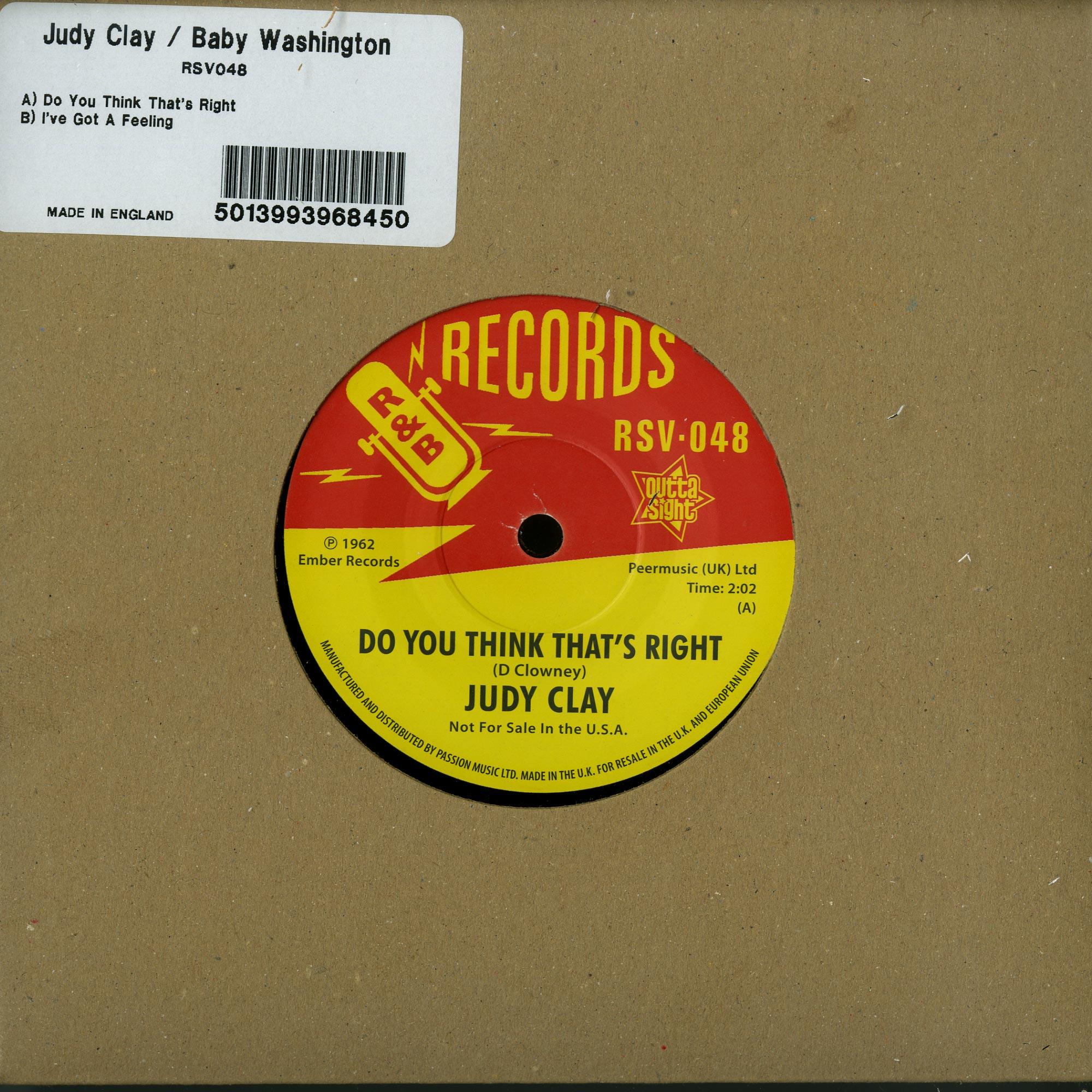 Judy Clay / Baby Washington - DO YOU THINK THATS RIGHT / I VE GOT A FEELING