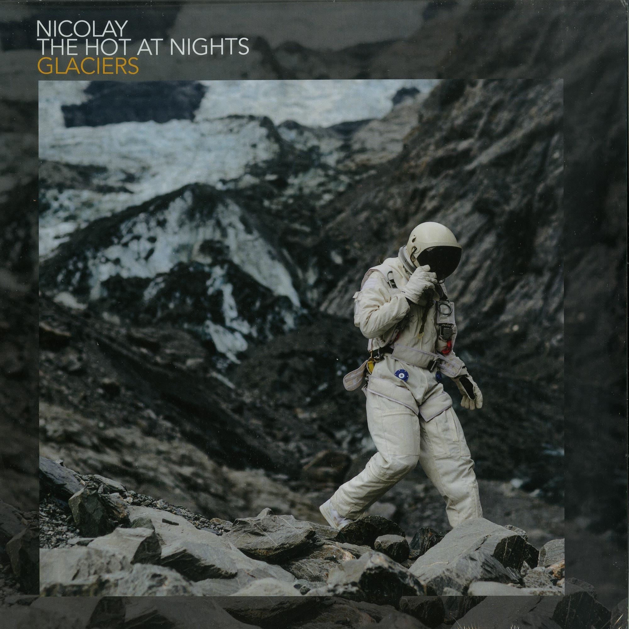 Nicolay & The Hot At Nights - GLACIERS