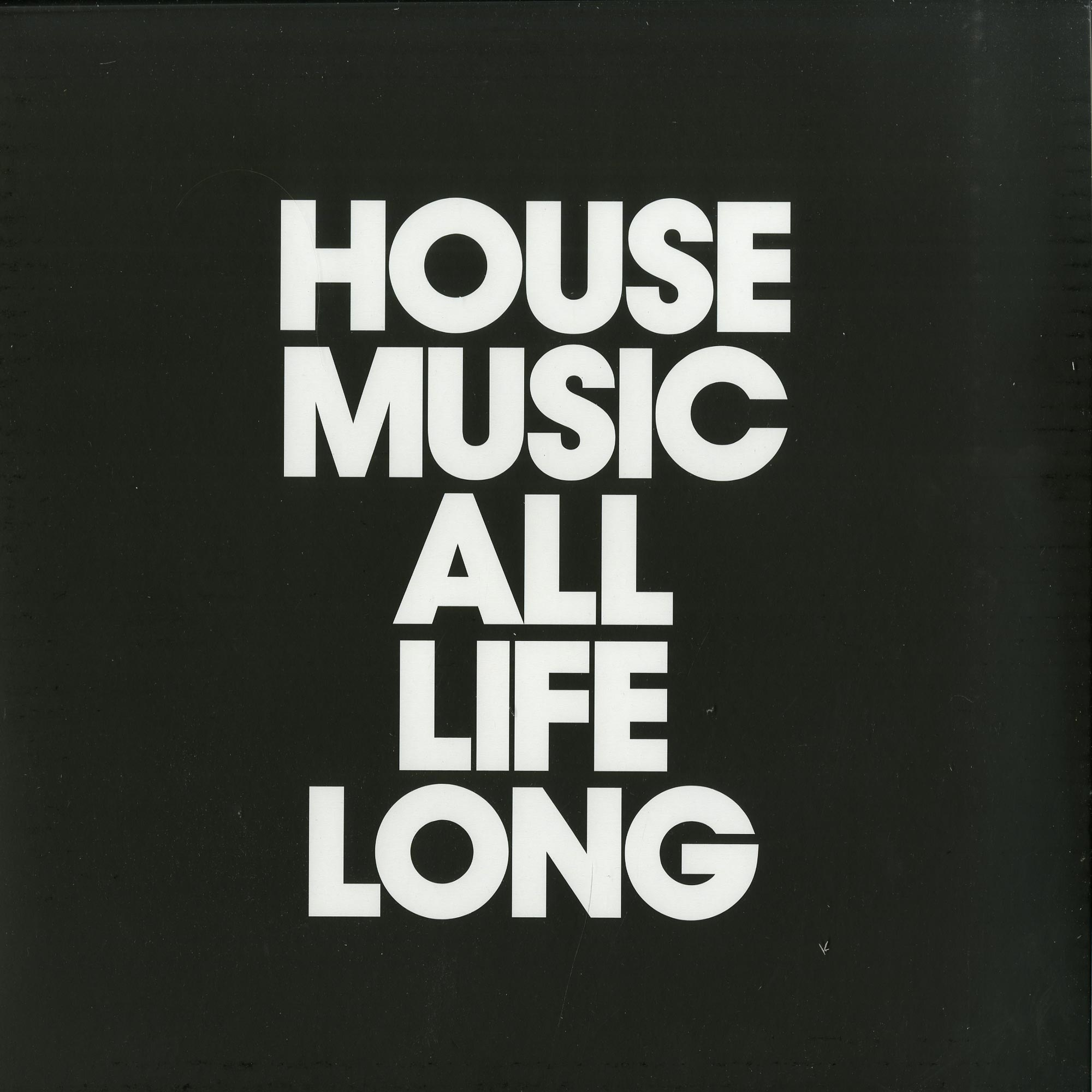 Dennis Ferrer / Kings of Tomorrow / Fatboy Slim - HOUSE MUSIC ALL LIFE LONG EP3