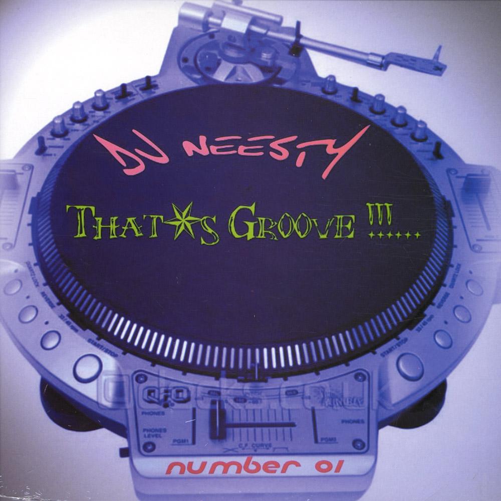 DJ Neesty - THATS GROOVE 1