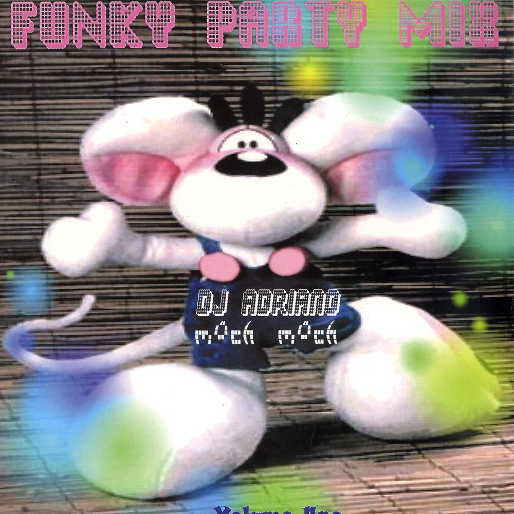 DJ Adriano - FUNKY PARTY MIX VOL. 1