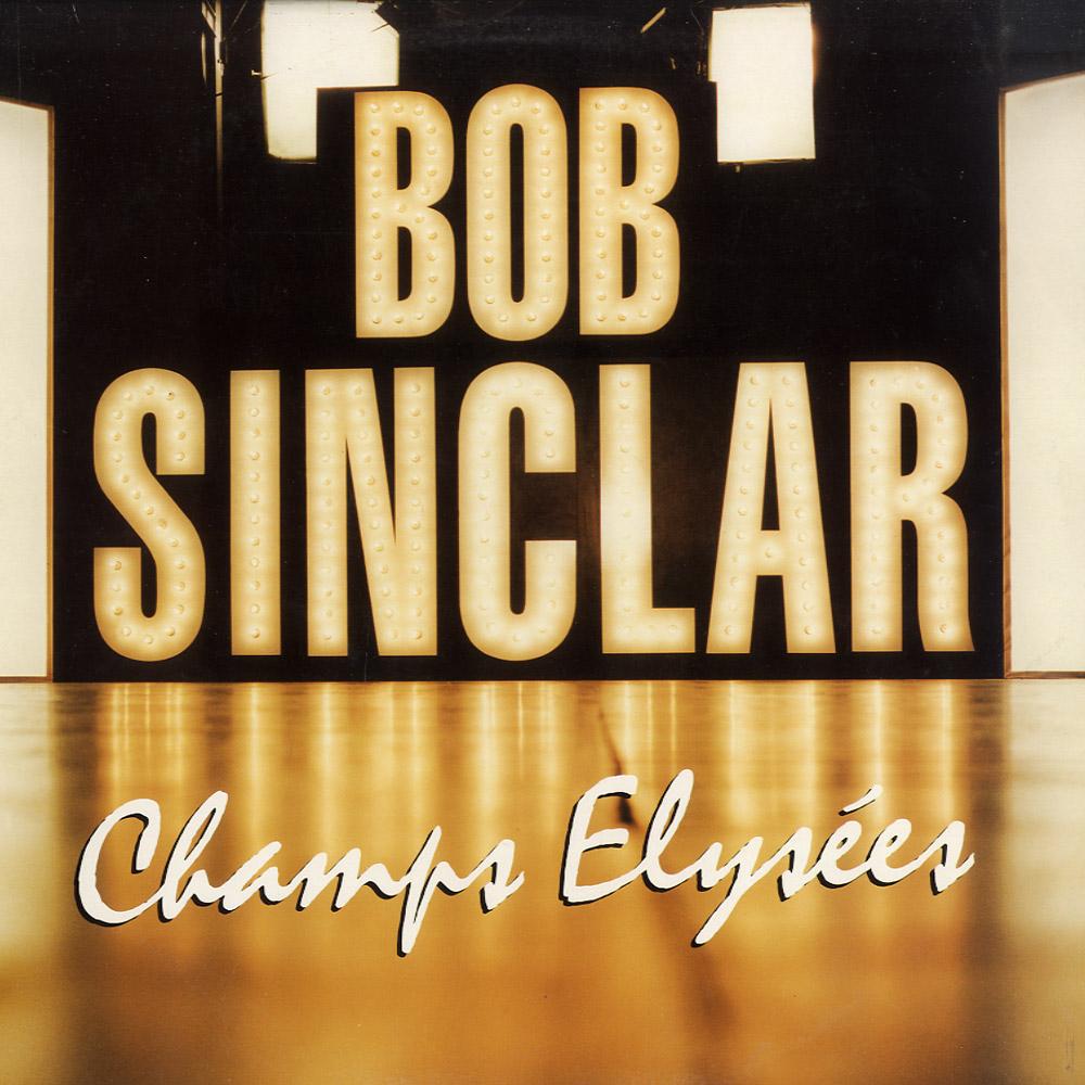 Bob Sinclar - CHAMPS ELYSEES