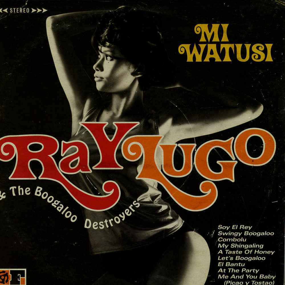 Ray Lugo & The Boogaloo Destroyers - MI WATUSI
