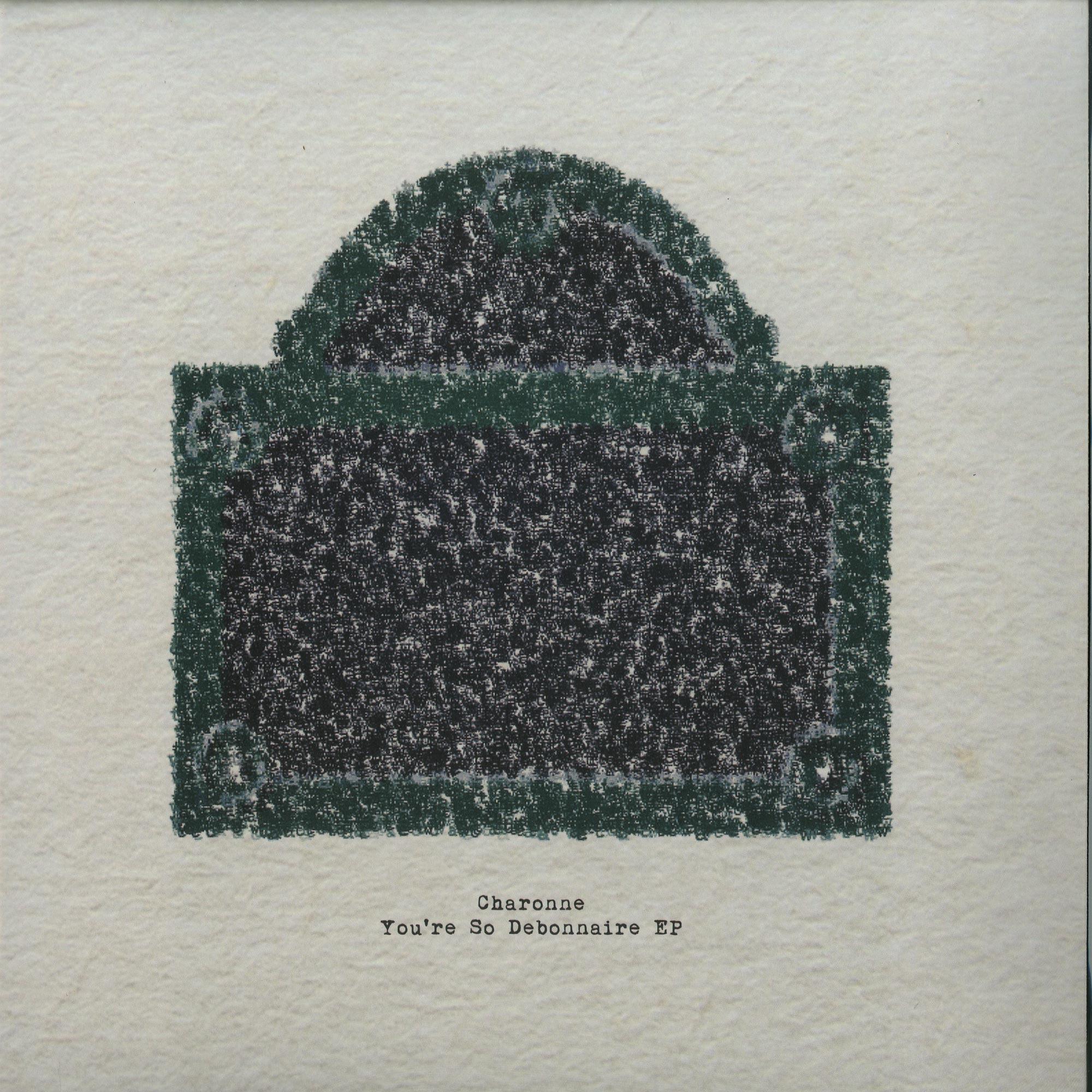 Charonne - YOURE SO DEBONNAIRE EP / AKUFEN RMX