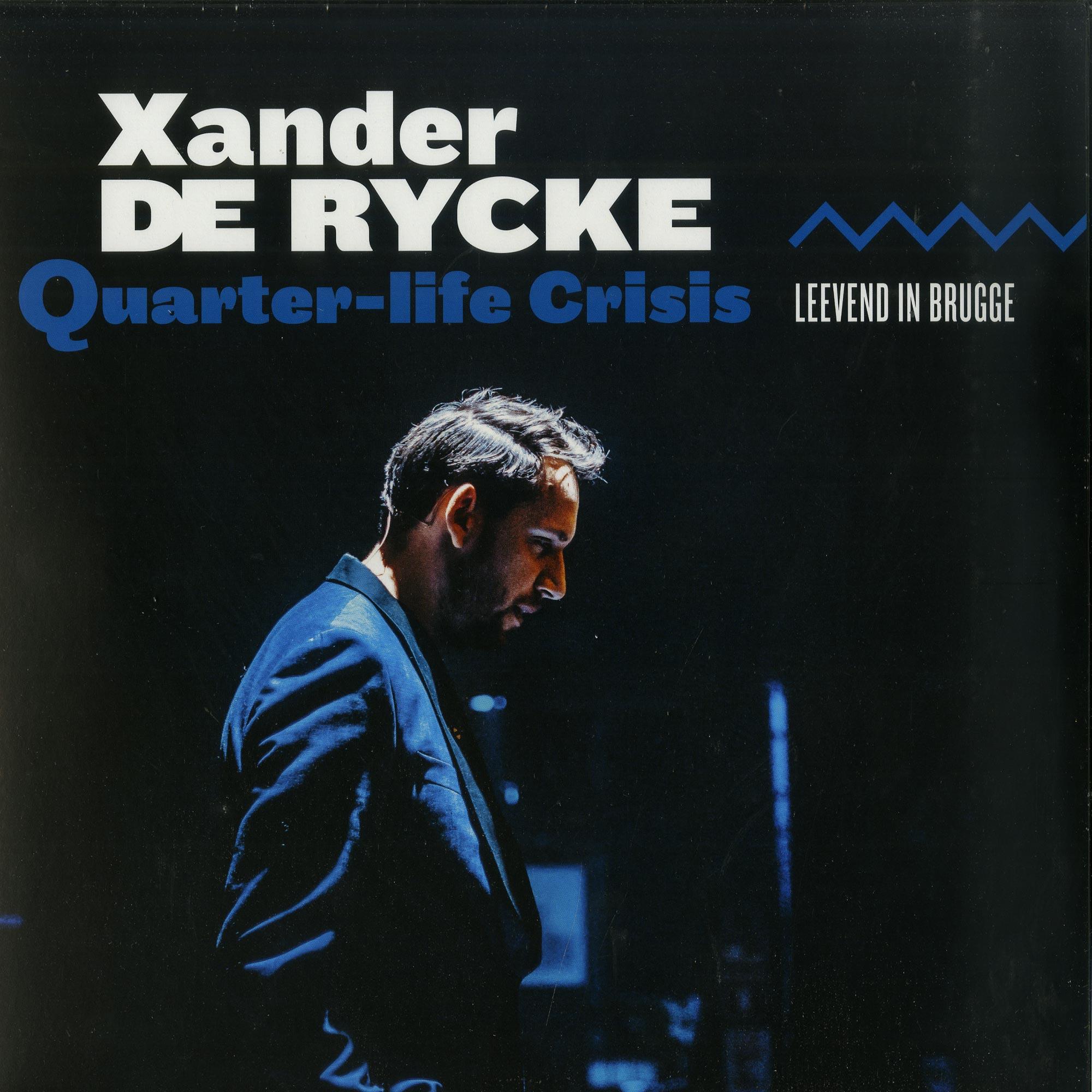 Xander De Ryck - QUARTER-LIFE CRISIS