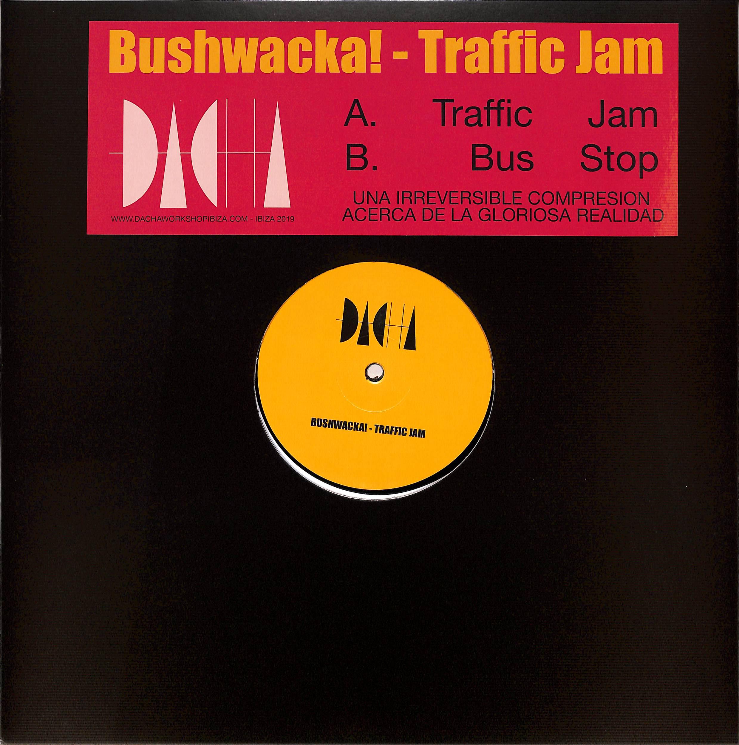Bushwacka! - TRAFFIC JAM