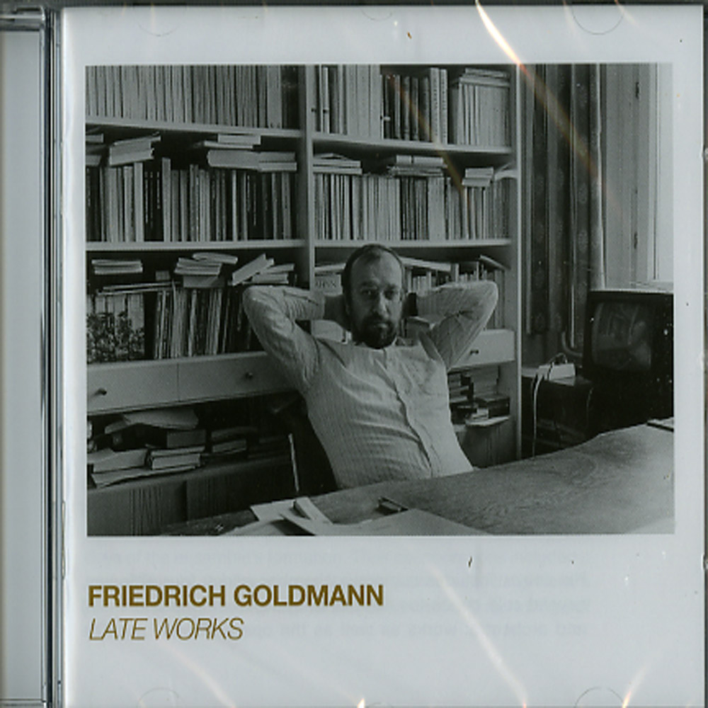 Friedrich Goldmann - LATE WORKS