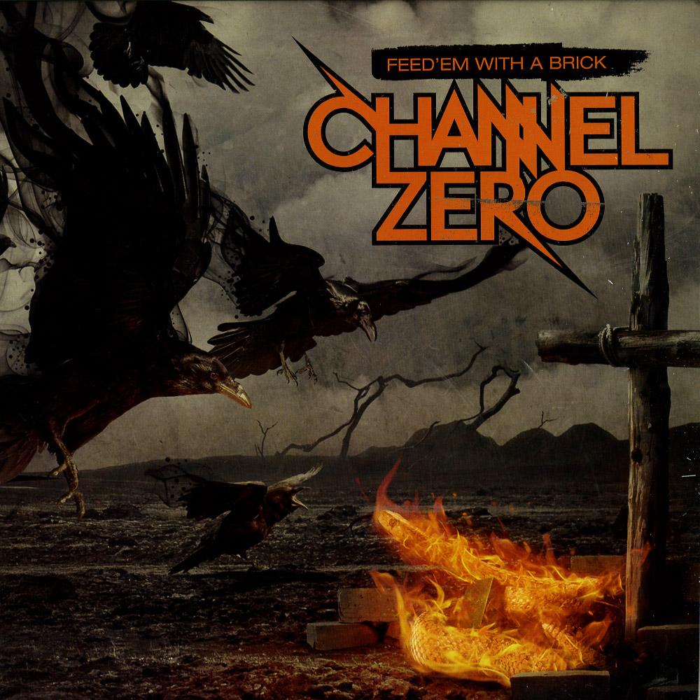 Channel Zero - FEED EM WITH A BRICK