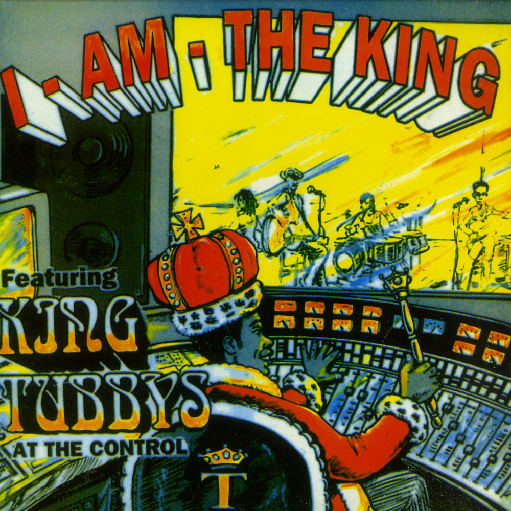 King Tubby - I AM THE KING VOL. 1