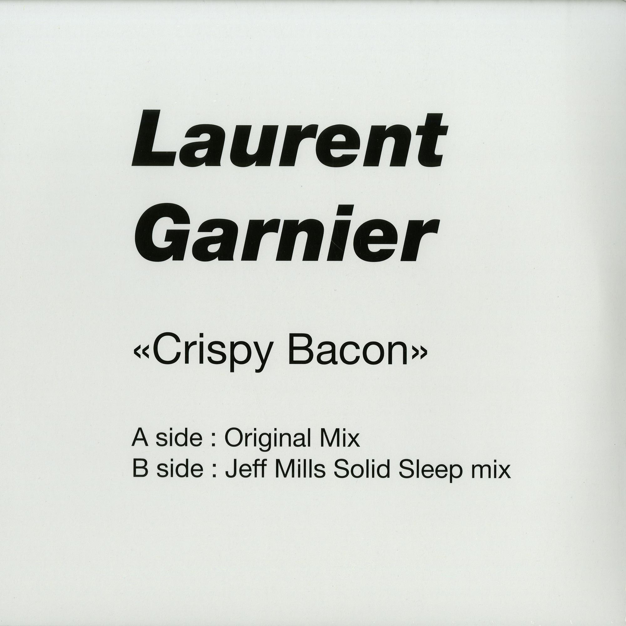 Laurent Garnier - CRISPY BACON