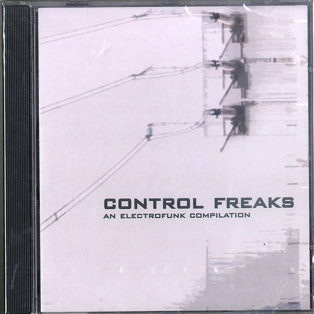 Various Artists - CONTROL FREAKS - AN ELECTROFUNK COMPILATION