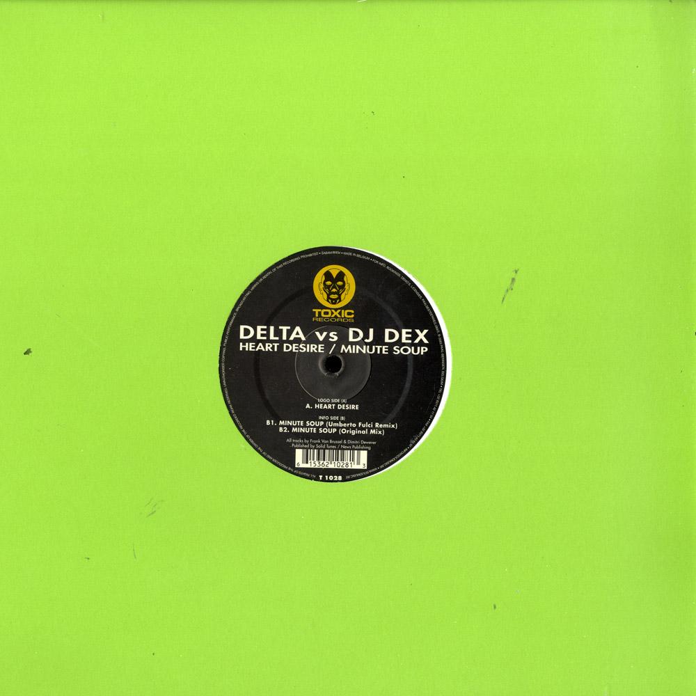 Delta vs DJ Dex - HEART DESIRE / MINUTE SOUP