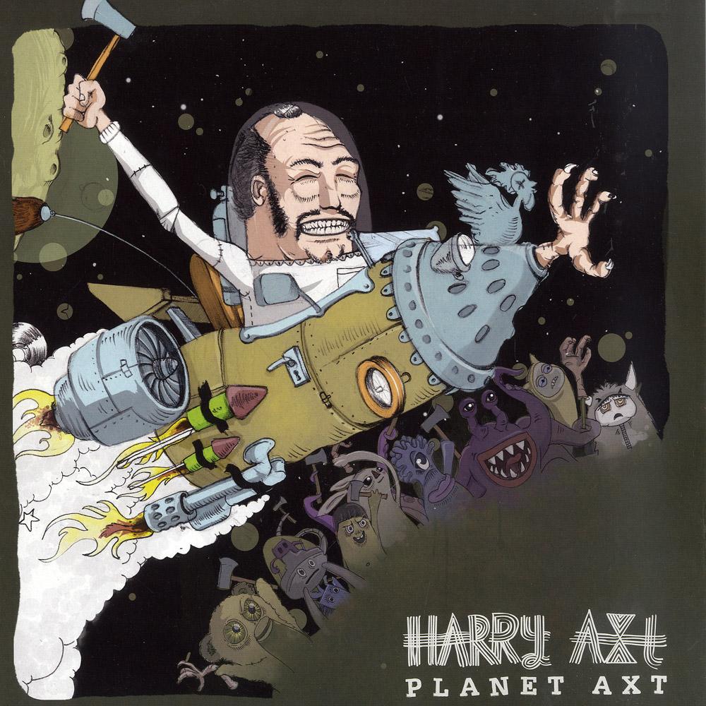 Harry Axt - PLANET AXT