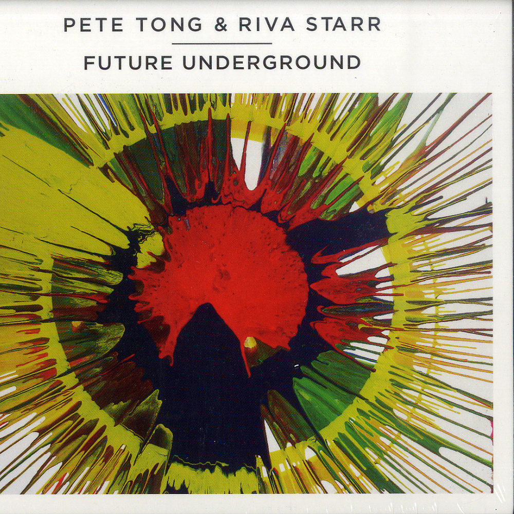 Pete Tong & Riva Starr - FUTURE UNDERGROUND