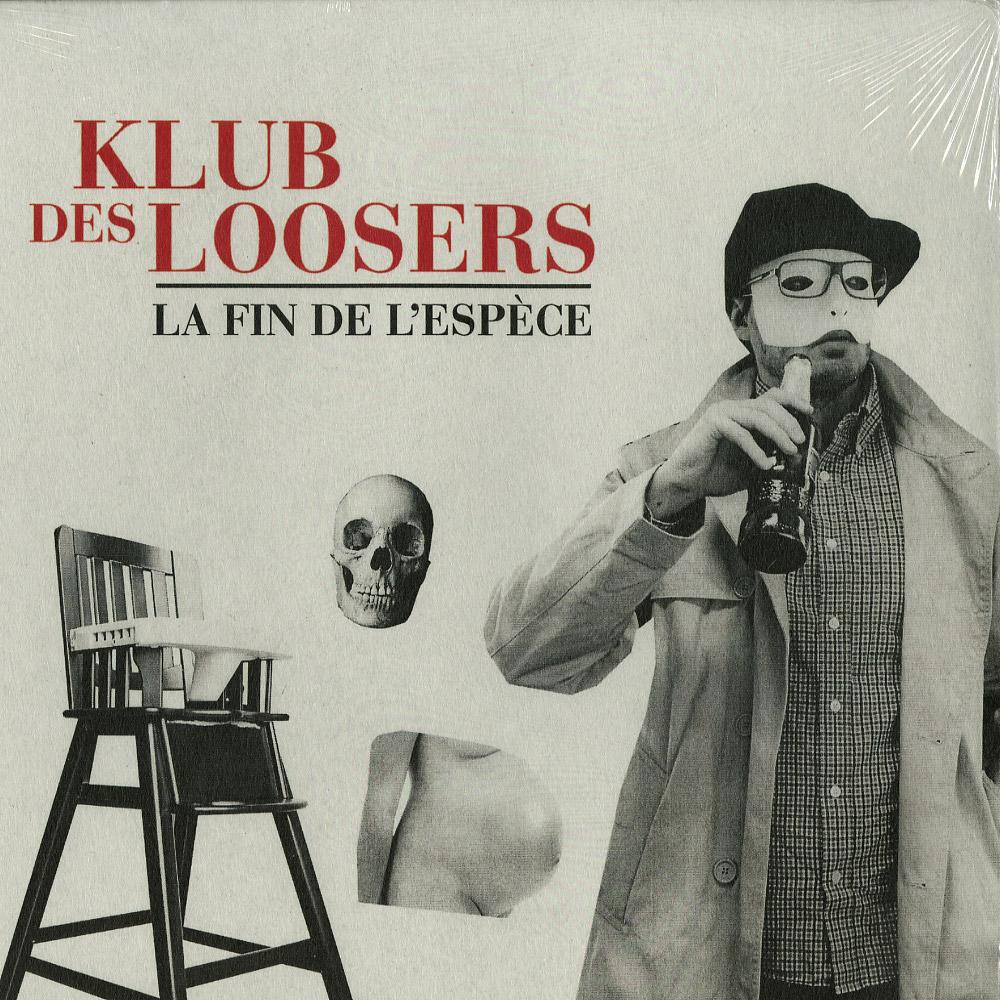 Klub Des Loosers - LA FIN DE L ESPECE