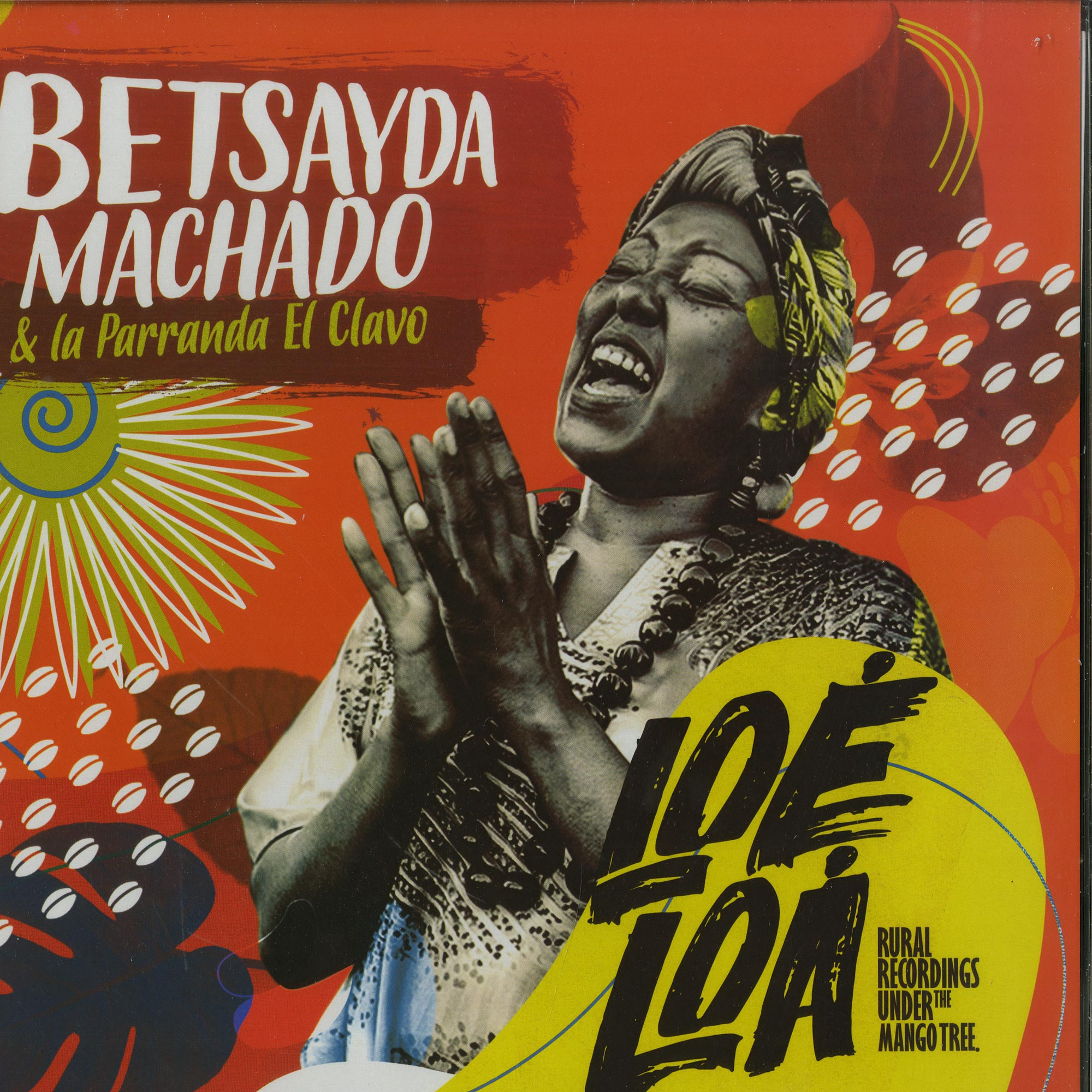 Betsayda Machado & La Parranda El Clavo - LOE LOA - RURAL RECORDINGS UNDER THE MANGO TREE