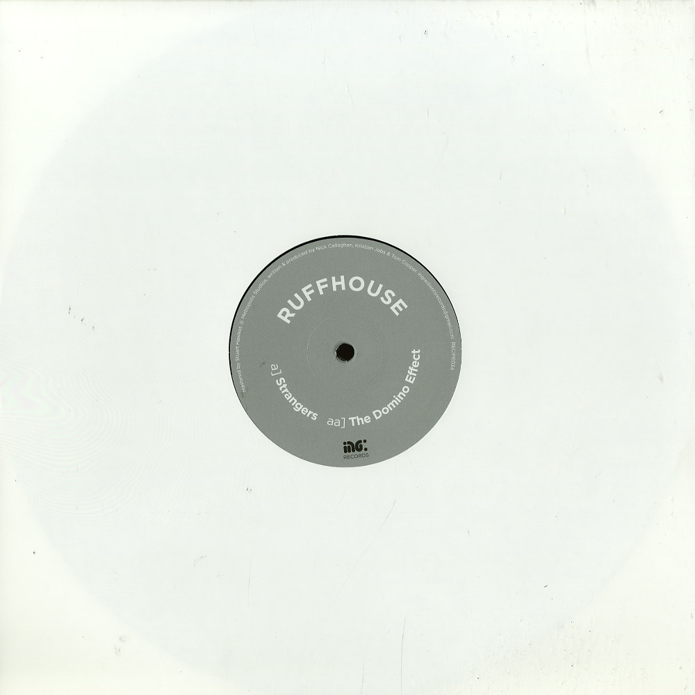 Ruffhouse - STRANGERS / THE DOMINO EFFECT