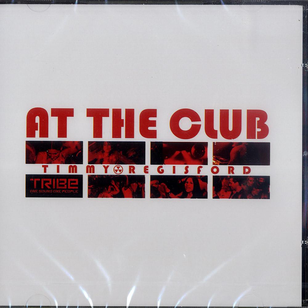 Timmy Regisford - AT THE CLUB