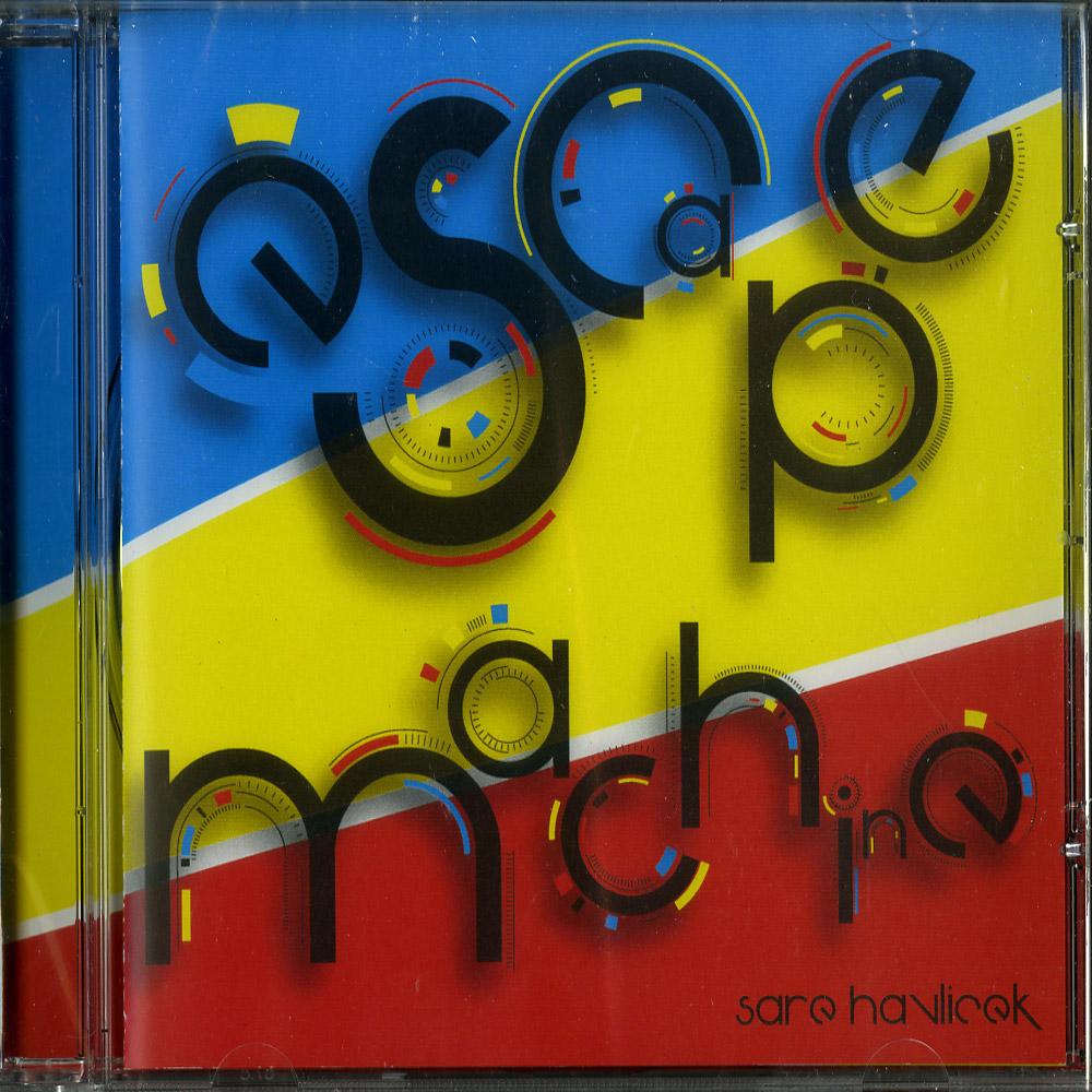 Sare Havlicek - ESCAPE MACHINE