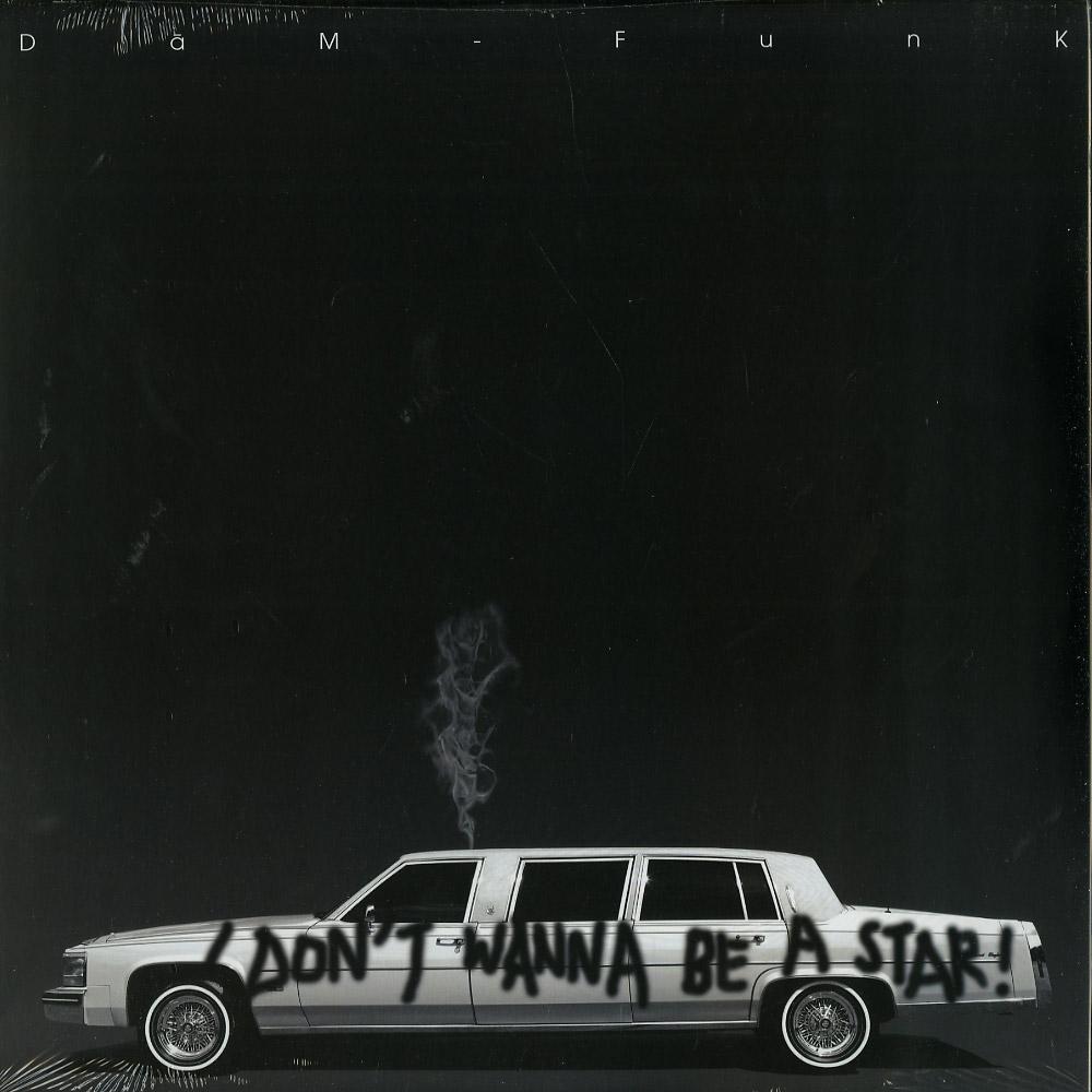 Dam-Funk - I DON T WANNA BE A STAR