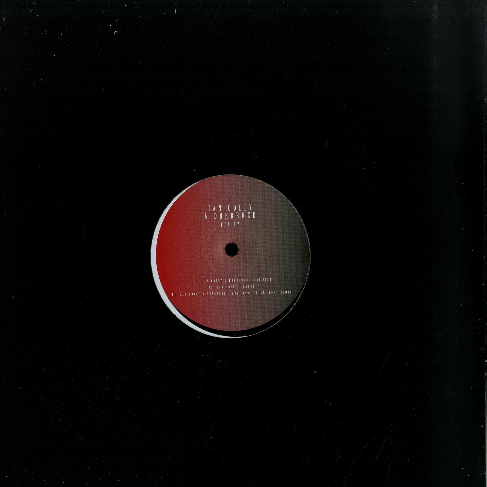 Jan Golly & Durrrred - KOI EP - INCL CRISTI CONS REMIX