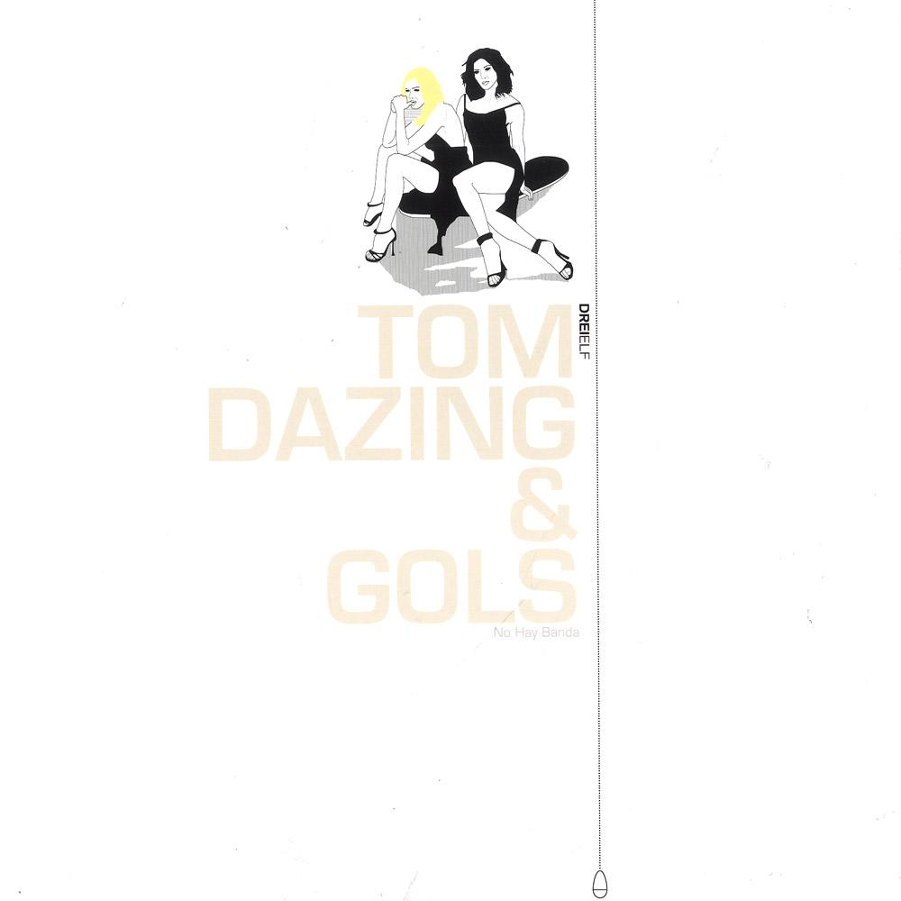 Tom Dazing & Gols - NO HAY BANDA