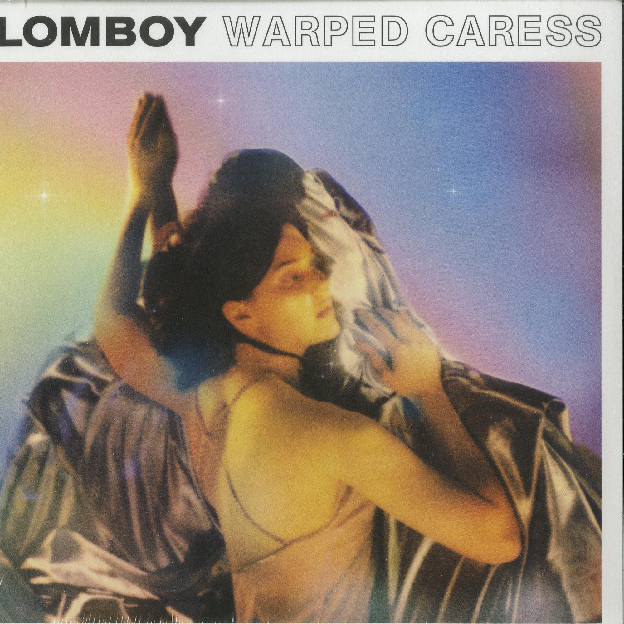 Lomboy - WARPED CARESS