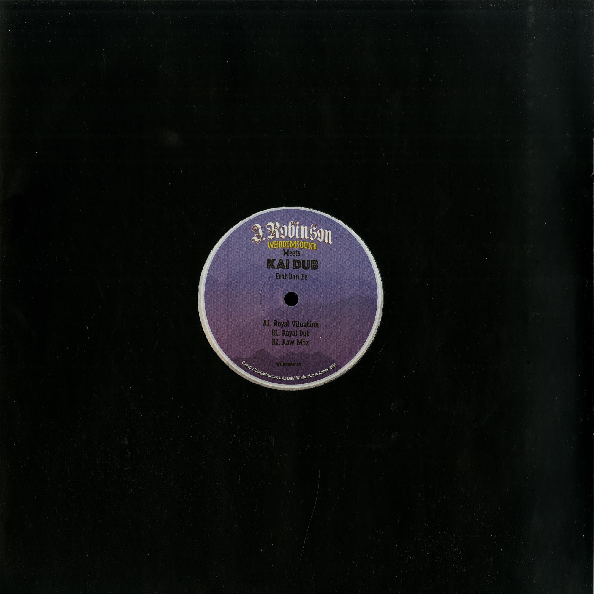 J.Robinson WhoDemSound Meets Kai Dub ft. Don Fe - ROYAL VIBRATION