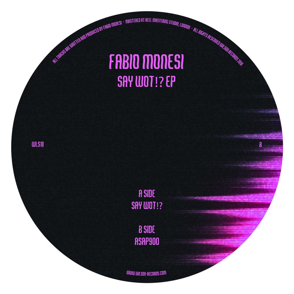 Fabio Monesi - SAY WOT!? EP