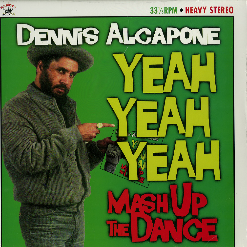 Dennis Alcapone - YAEH YEAH YEAH - MASH UP THE DANCE