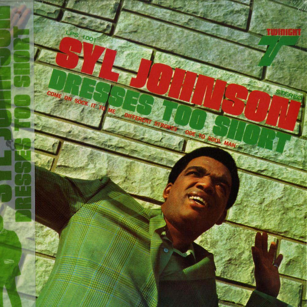 Syl Johnson - DRESSES TOO SHORT