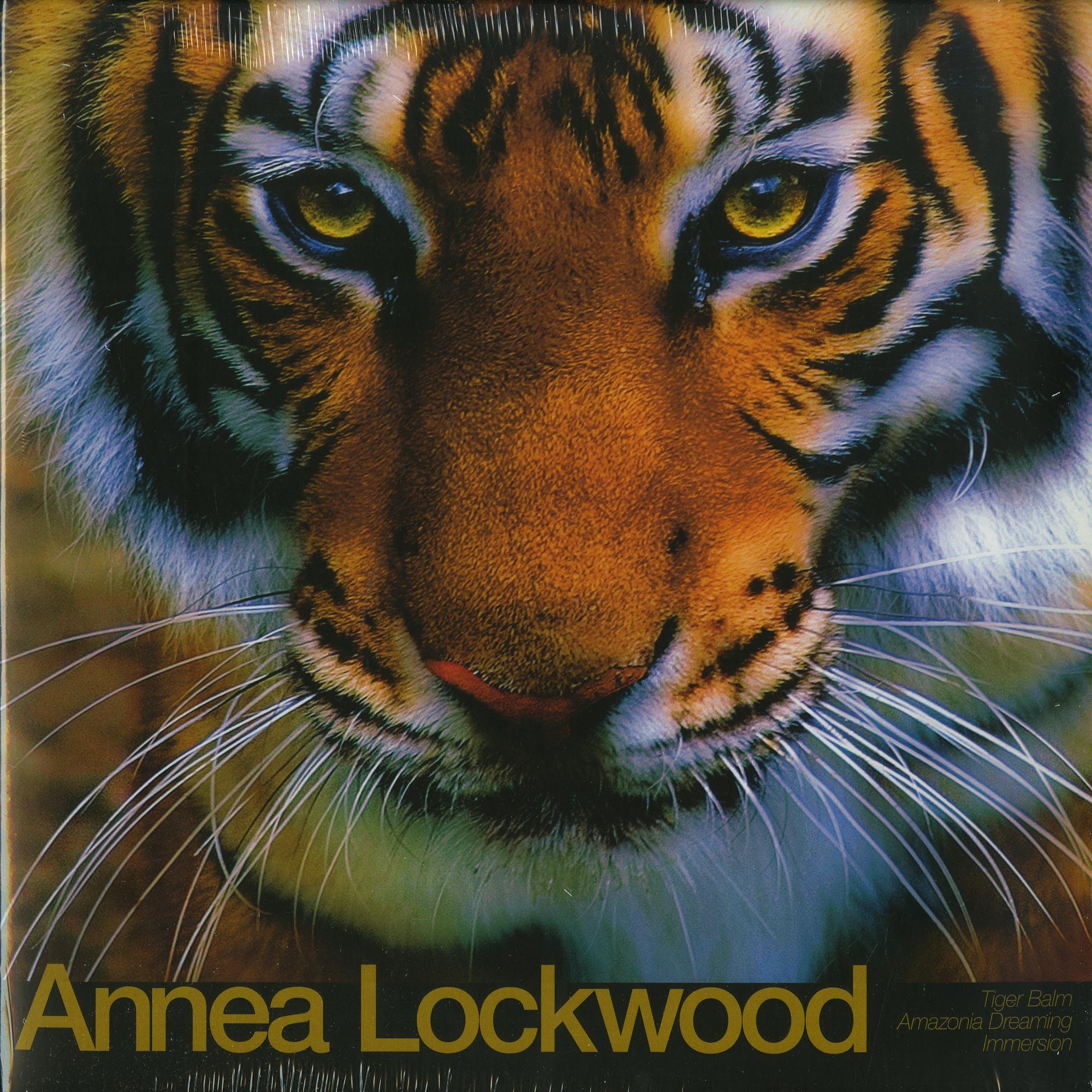 Annea Lockwood - TIGER BALM. AMAZONIA DREAMING. IMMERSION