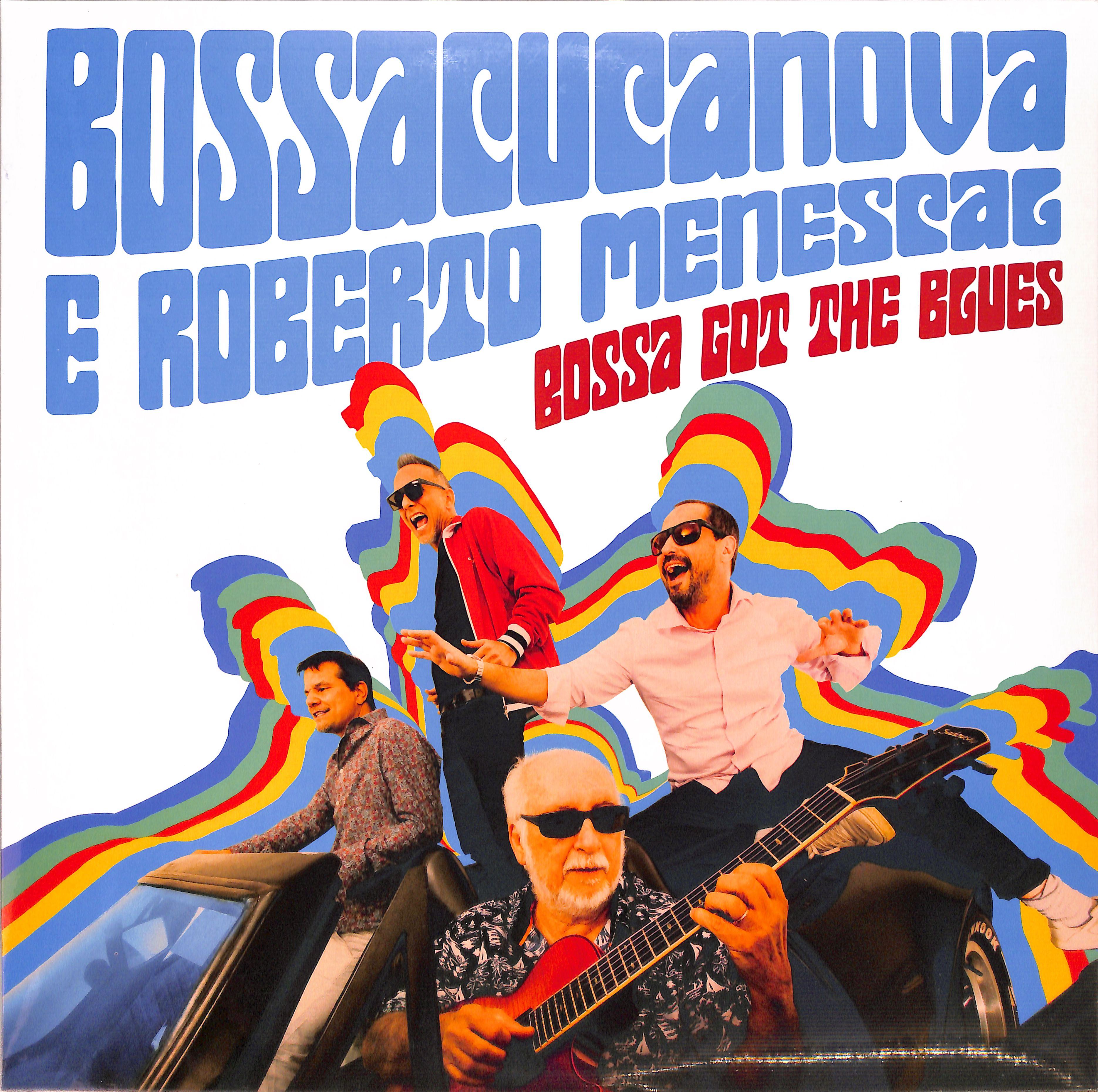 Bossacucanova & Roberto Menescal - BOSSA GOT THE BLUES