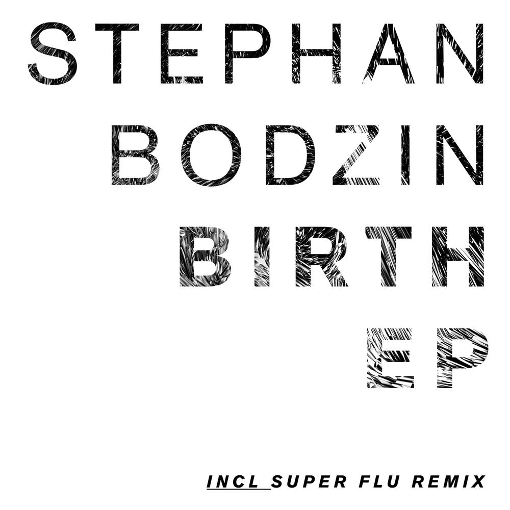 Stephan Bodzin - BIRTH EP