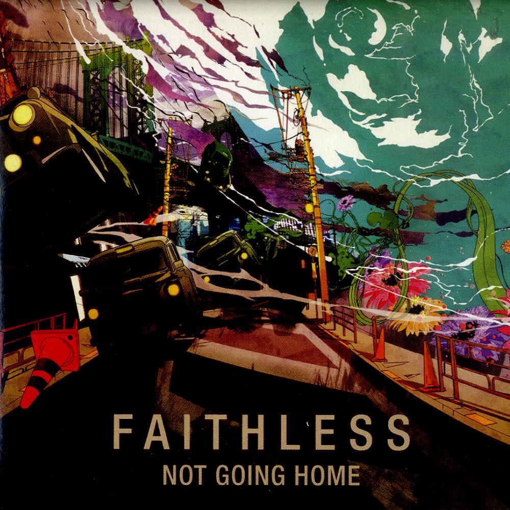 Faithless - NOT GOING HOME