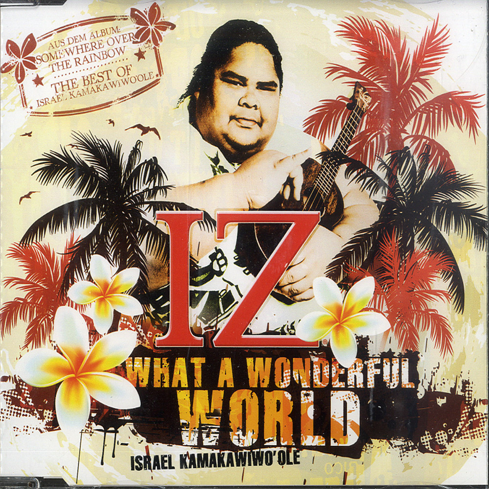 Israel Kamakawiwo Ole - WHAT A WONDERFUL WORLD
